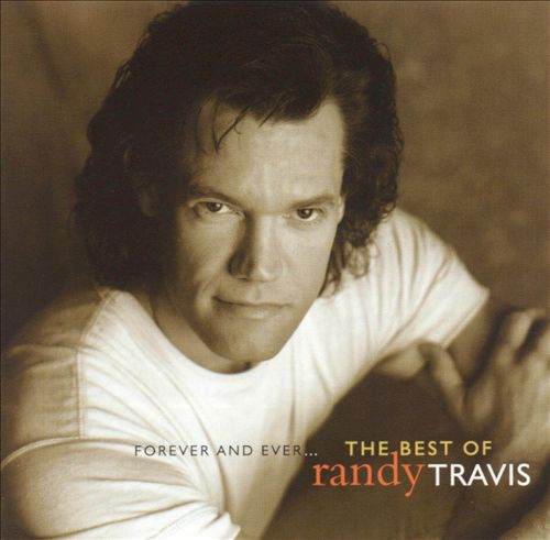 Forever & Ever...The Best of Randy Travis