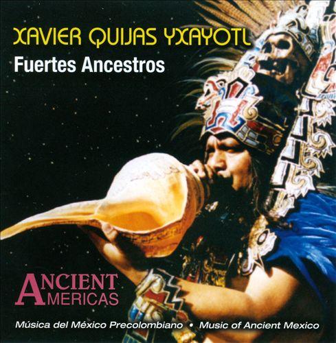 Fuertes Ancestros: Music of Ancient Mexico