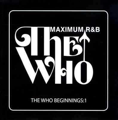 The Who Beginnings, Vol. 1: Maximum R&B