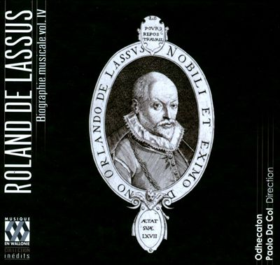 Lassus: Musical Biography Vol. 4 - The Last Years