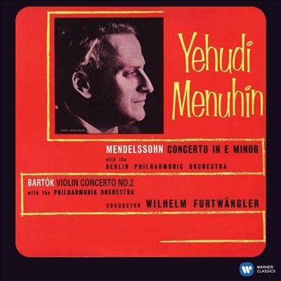 Mendelssohn: Violin Concerto; Bartók: Violin Concerto No. 2