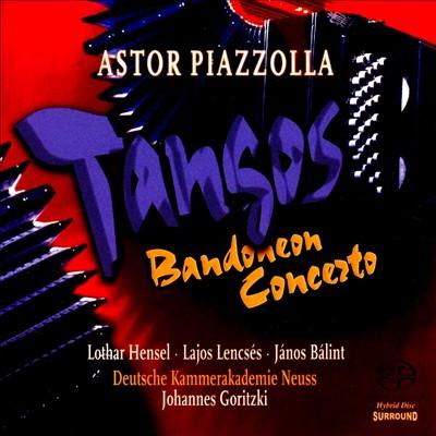 Astor Piazzolla: Tangos; Bandoneon Concerto