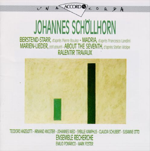 Schollhorn: Berstend Starr; Madria; Marien-Lieder; About the Seventh; Ralentir-Travaux