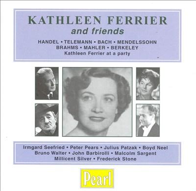 Kathleen Ferrier and Friends