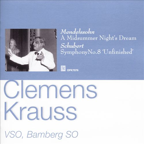 Mendelssohn: A Midsummer Night's Dream; Schubert: Symphony No. 8 'Unfinished'