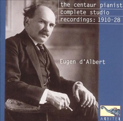 The Centaur Pianist: Complete Studio Recordings, 1910-1928