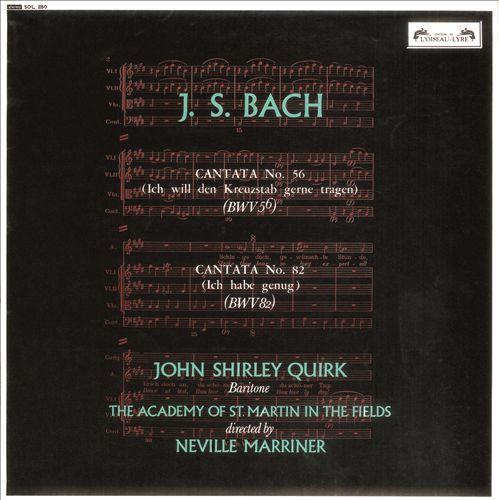 J.S. Bach: Cantatas Nos. 56 & 82