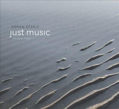 Zoran Scekic: Just Music