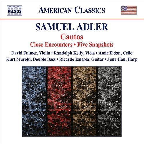 Samuel Adler: Cantos; Close Encounters; Five Snapshots