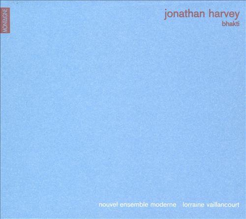 Jonathan Harvey: Bhakti