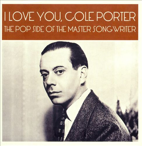 I Love You, Cole Porter: The Pop Side of the Master Songwriter
