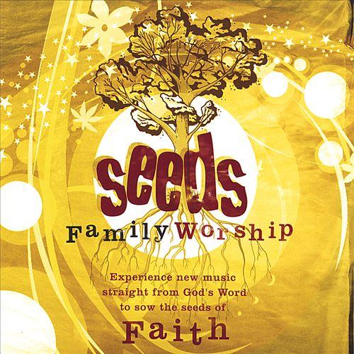 Seeds Family Worship: Seeds of Faith