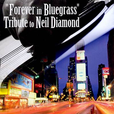 Forever in Bluegrass: Tribute to Neil Diamond