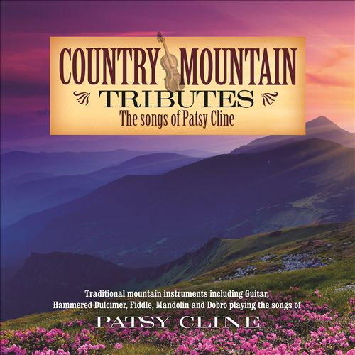 Country Mountain Tributes: The Songs of Patsy Cline