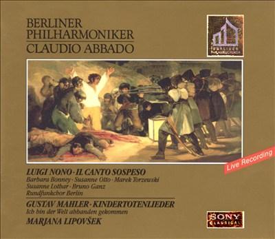 Luigi Nono: Il canto sospeso; Gustav Mahler: Kindertotenlieder