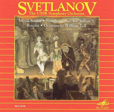 "Mendelssohn: Symphony No. 4 (""Italian""); Rossini: Overture to William Tell"
