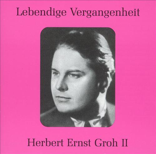 Lebendige Vergangenheit: Herbert Erst Groh II