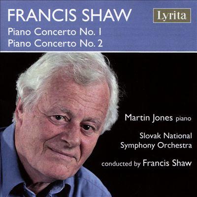 Francis Shaw: Piano Concerto No. 1; Piano Concerto No. 2