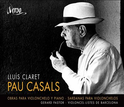 Pau Casals: Obras para Violonchelo y Piano; Sardanas para Violonchelos