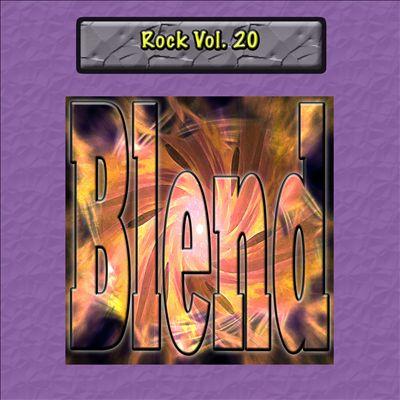 Rock, Vol. 20: Blend