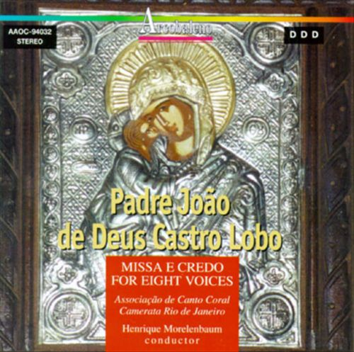 Padre João De Deus Castro Lobo: Missa e Credo for Eight Voices