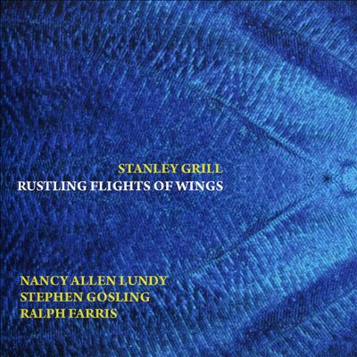 Stanely Grill: Rustling Flights of Wings