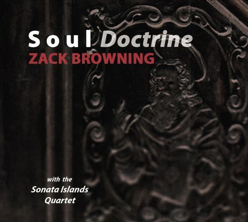 Zack Browning: Soul Doctrine