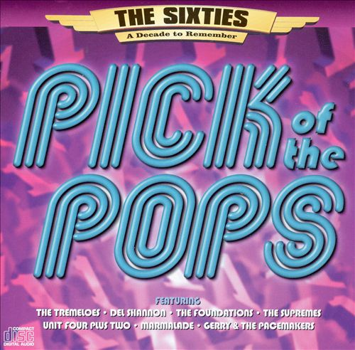 The Sixties - A Decade to Remember: Pick of the Pops