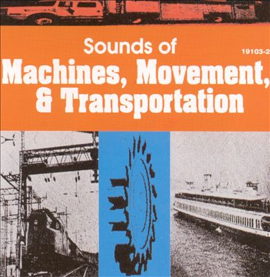 Sound Effects: Machines, Movement & Transportation