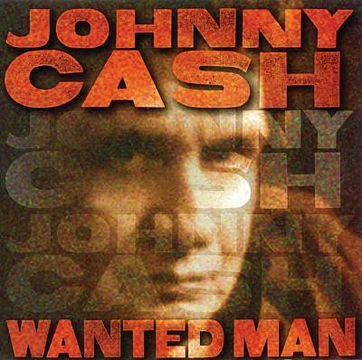 Wanted Man: The Very Best of Johnny Cash