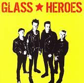 Glass Heroes