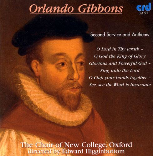 Orlando Gibbons: Second Service and Anthems