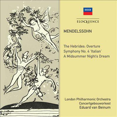 "Mendelssohn: The Hebrides Overture; Symphony No. 4 ""Italian""; A Midsummer Night's Dream"
