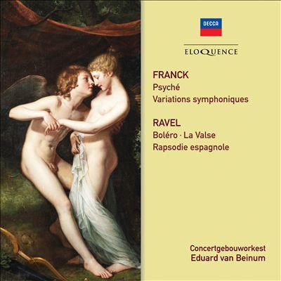 Franck: Psyché; Variations symphoniques; Ravel: Boléro; La Valse; Rapsodie espagnole