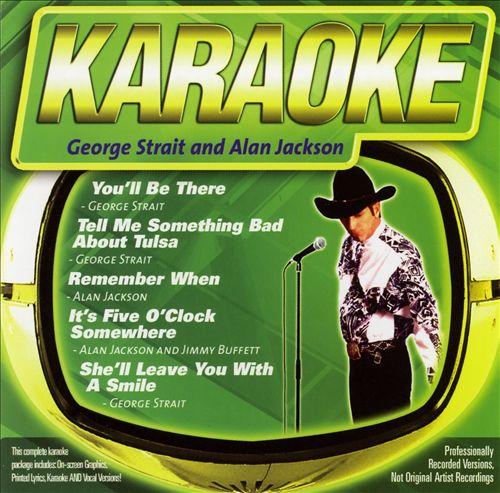 Karaoke: George Strait and Alan Jackson