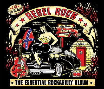 Rebel Rock: The Essential Rockabilly Album