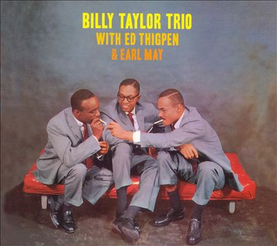 Billy Taylor Trio with Earl May & Ed Thigpen