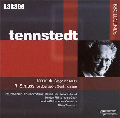 Janácek: Glagolitic Mass; Strauss: Le Bourgeois Gentilhomme