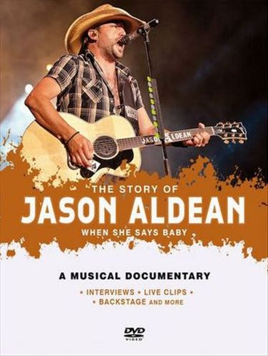 The Story of Jason Aldean: When She Says Baby