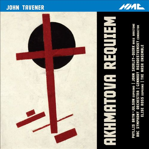 Tavener: Akhmatova Requiem; Six Russian Folk Songs