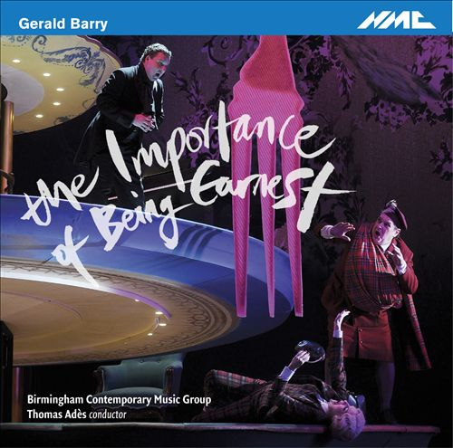 Gerald Barry: The Importance of Being Earnest