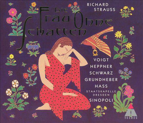 Richard Strauss: Die Frau ohne Schatten