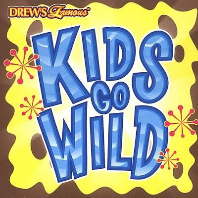 Drew's Famous Kids Go Wild