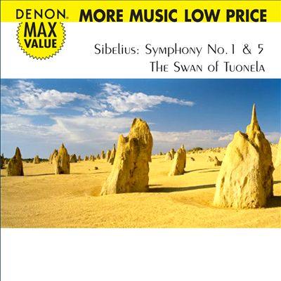 Sibelius: Symphony No. 1 & 5; The Swan of Tuonela