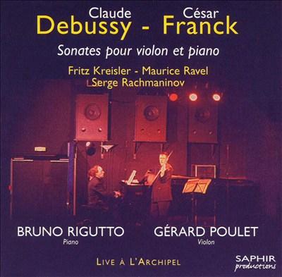 Debussy, Franck, Kreisler, Ravel, Rachmaninov: Sonates pour violon et piano