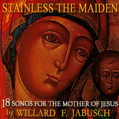 Stainless The Maiden: 18 Songs For The Mother Of Jesus