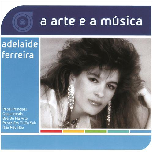 A Arte E a Música de Adelaide Ferreira