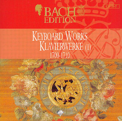 Bach Edition: Keyboard Works 1700-1710 (Part 1)