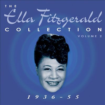 The Ella Fitzgerald Collection, Vol. 2: 1936-55