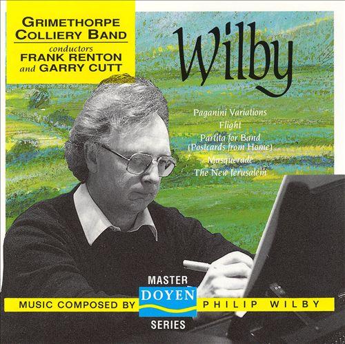 Wilby: Paganini Variations; Flight; Partita For Band; Masquerade; The New Jerusalem